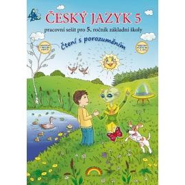 Český jazyk 5 – pracovní sešit k učebnici - Čtení s porozuměním