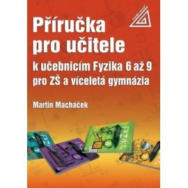 Příručka pro učitele k učebnicím Fyzika 6 až 9 pro ZŠ a víceletá gymnázia