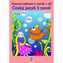 Český jazyk 5 NOVĚ, 1. díl (pracovní sešit)