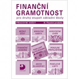 Finanční gramotnost pro 2. stupeň ZŠ – pracovní sešit – III. Finanční produkty