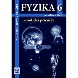 FYZIKA 6 – METODICKÁ PŘÍRUČKA