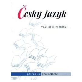 Český jazyk ve 2. až 5. roč. – příručka pro učitele