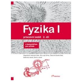 Fyzika I – 2. díl – pracovní sešit s komentářem