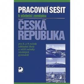Pracovní sešit kučebnici Zeměpis České republiky pro 8. a9. r. ZŠ