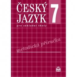 ČESKÝ JAZYK pro 7. r. ZŠ – METODICKÁ PŘÍRUČKA